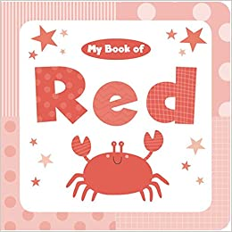 My Book of Red (My Color Books): Little Bee Books: 9781499805321 ...