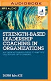 خرید کتاب  Strength-Based Leadership Coaching in Organizations: An Evidence-Based Guide to Positive Leadership Development