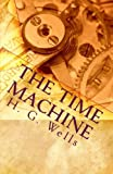 The Time Machine, H. G. Wells, 145360507X