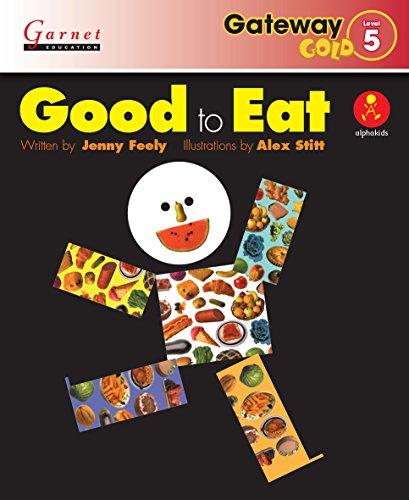 Gateway Gold Level 5 Reader Book 3 - Good to Eat