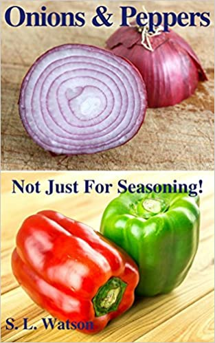 Onions & Peppers: Not Just For Seasoning! (Southern Cooking