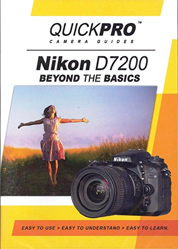 Guides Camera Quickpro - Nikon D7200 Beyond the Basics DVD by QuickPro Camera Guides