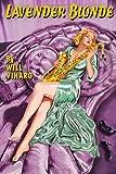 Lavender Blonde, Will Viharo, 125710652X