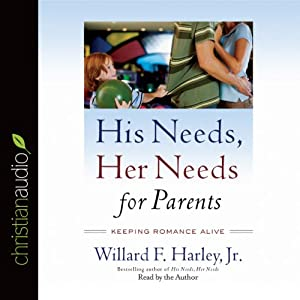 His Needs, Her Needs for Parents Audiobook