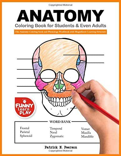 Anatomy Coloring Book for Students & Even Adults: The Anatomy Coloring book and Physiology Workbook with Magnificent Learning Structure