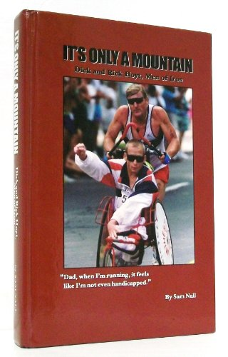 It's Only a Mountain: Dick and Rick Hoyt, Men of Iron
