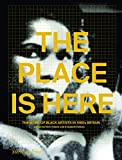img - for The Place Is Here: The Work of Black Artists in 1980s Britain (Sternberg Press) book / textbook / text book