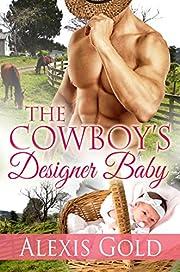 The Cowboy's Designer Baby