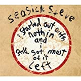 I Started Out With Nothin And I Still Got Most Of It Leftby Seasick Steve