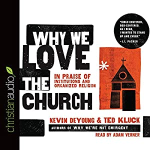 Why We Love the Church Audiobook