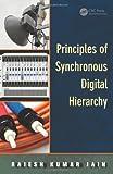 Principles of Synchronous Digital Hierarchy, Rajesh kumar jain, 1466517263
