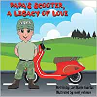 Papa's Scooter, a Legacy of Love