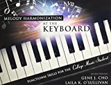 Melody Harmonization at the Keyboard: Functional Skills for the College Music Student
