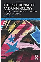 Intersectionality and Criminology: Disrupting and revolutionizing studies of crime (New Directions in Critical Criminology) Paperback