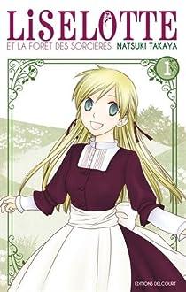 Liselotte et la forêt des sorcières, tome 1 par Takaya