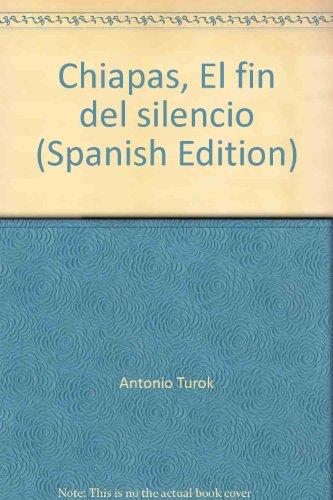 Descargar Libro Chiapas: El Fin Del Silencio / Theend Of Silence Antonio Turok