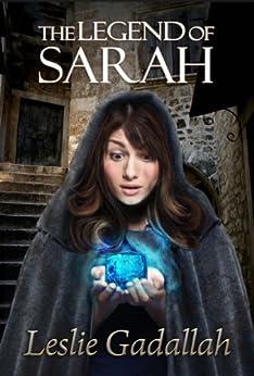 The Legend of Sarah by [Gadallah, Leslie]