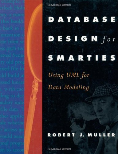 Download Database Design for Smarties: Using UML for Data Modeling (The Morgan Kaufmann Series in Data Management Systems) Pdf