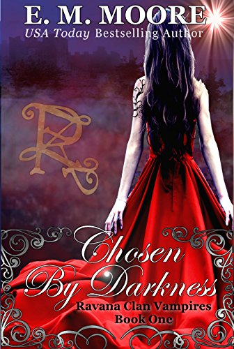 Chosen By Darkness: Reverse Harem (Ravana Clan Vampires Book 1) by [Moore, E. M.]