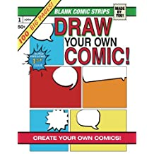 Draw Your Own COMIC!: Make Your Own Comics With Over 100 Pages of Blank Comic Templates