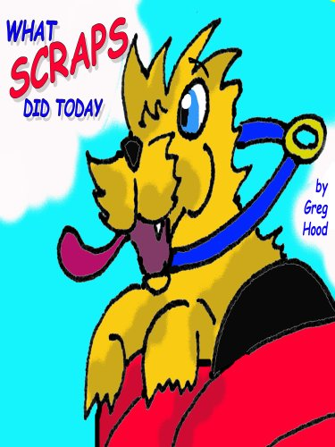 Ebook cover from What Scraps Did Today (Super Happy Funtime with Scraps Book 1)by Gregory Hood
