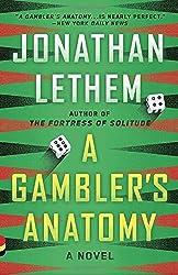 A Gambler's Anatomy: A Novel (Vintage Contemporaries)