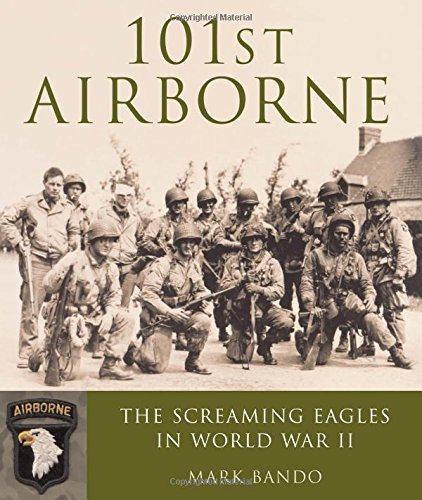 101st Airborne: The Screaming Eagles in World War II ()