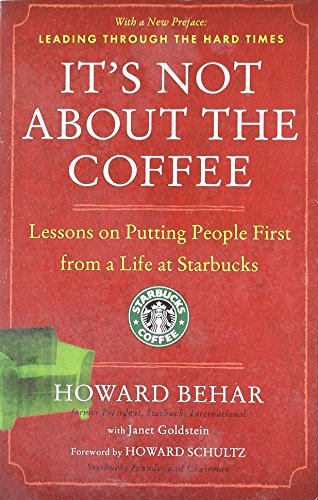 It's Not About the Coffee: Lessons on Putting People First from a Life at Starbucks cover