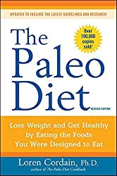 The Paleo Diet: Lose Weight and Get Healthy by Eating the Foods You Were Designed to Eat by Loren Cordain (2010-11-19)