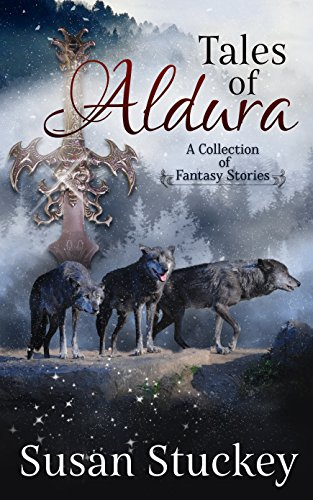(Tales of Aldura: a collection of fantasy stories)