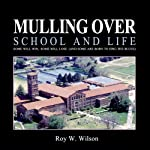Mulling Over School and Life: Some Will Win, Some Will Lose (and Some are Born to Sing the Blues) (Volume 1) | Roy W. Wilson Ph.D.