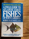 A Field Guide to Atlantic Coast Fishes, Ray, G. Carlton, 0395318521