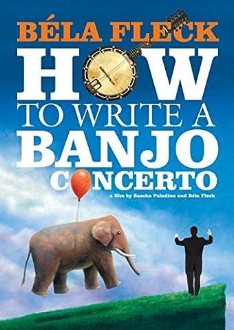 Béla Fleck: How to Write a Banjo Concerto (Bela Fleck And Edgar Meyer)