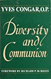 Diversity and Communion, Yves Congar, 0896222756