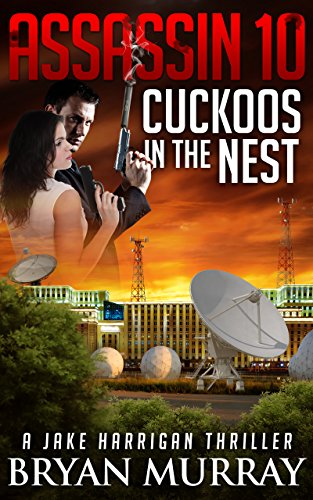 ASSASSIN 10 - CUCKOOS IN THE NEST (Assassin Series) by [Murray, Bryan]