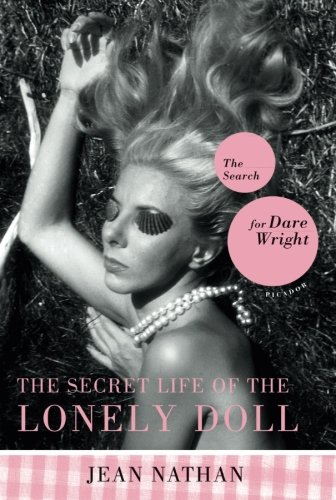 The Secret Life of the Lonely Doll: The Search for Dare Wright