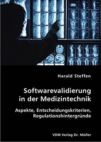 Softwarevalidierung in der Medizintechnik: Aspekte, Entscheidungskriterien, Regulationshintergründe