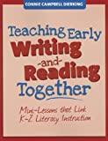 Teaching Early Writing and Reading Together, Connie Campbell Dierking, 1625213263