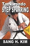 Taekwondo Step Sparring, Sang H. Kim, 1934903213