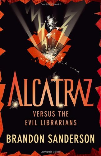 Alcatraz versus the Evil Librarians by Brandon Sanderson (7-Feb-2013) Paperback (Brandon Sanderson Alcatraz Versus The Evil Librarians)