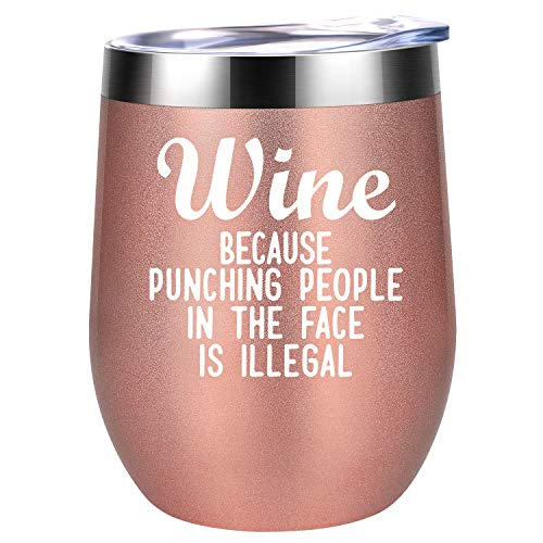 Wine Because Punching People in The Face is Illegal - Funny Birthday, Christmas Gift Idea for Women, Mom, Wife, Nana, Boss, Best Friend, BFF, Nurse, Coworker - Coolife 12oz Insulated Wine Tumbler Cup