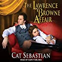 The Lawrence Browne Affair Audiobook by Cat Sebastian Narrated by Gary Furlong