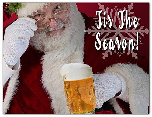 Funny Holiday Greeting Cards - Tis the Season - Santa with a Beer - Blank on the Inside - Includes Card and Envelopes - 5.5