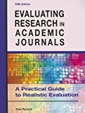 Evaluating Research in Academic Journals: A Practical Guide to Realistic Evaluation, Fred Pyrczak, 1936523027