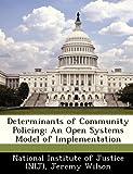 Determinants of Community Policing, Jeremy Wilson, 128689512X