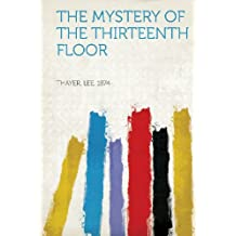 The Mystery of the Thirteenth Floor