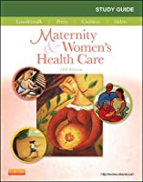 Study Guide for Maternity & Women's Health Care (Maternity and Women's Health Care Study Guide)