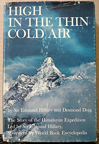 High in the Thin Cold Air: The Story of the Himalayan Expedition Led by Sir Edmu