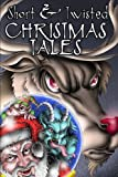img - for Short and Twisted Christmas Tales book / textbook / text book