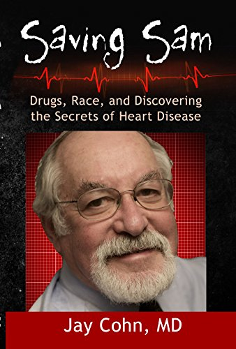 Saving Sam: Drugs, Race, and Discovering the Secrets of Heart Disease Kindle Edition